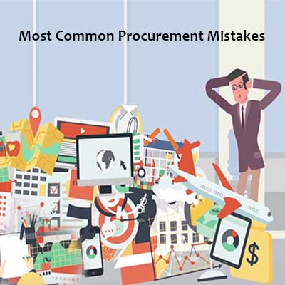 Most Common Procurement Mistakes & How to Over Come It